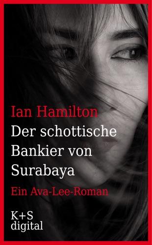 Ian Hamilton - Der schottische Bankier von Surabaya