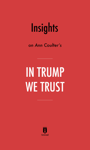 Insights on Ann Coulter's In Trump We Trust by Instaread