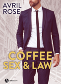Coffee, Sex and Law – Enemigos ó amantes Book Cover