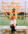 Ein Leben Voller Abenteuer 1977 Bis 2007 Privat