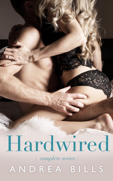 Hardwired - Complete Series - Andrea Bills book cover