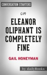 Eleanor Oliphant Is Completely Fine By Gail Honeyman  Conversation Starters