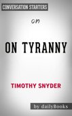 On Tyranny: Twenty Lessons from the Twentieth Century by Timothy Snyder: Conversation Starters