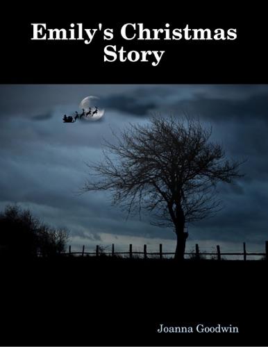 Joanna Goodwin - Emily's Christmas Story