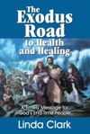 Exodus Road To Health And Healing The