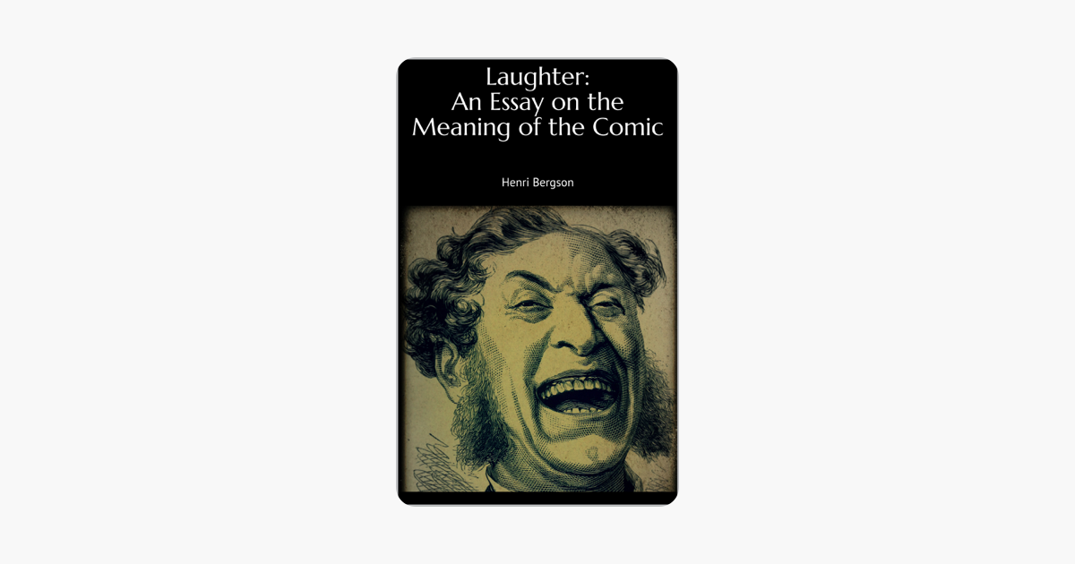 laughter an essay on the meaning of the comic on apple books  laughter an essay on the meaning of the comic on apple books