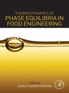 Thermodynamics Of Phase Equilibria In Food Engineering Enhanced Edition