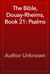 The Bible Douay-Rheims Book 21 Psalms