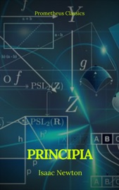 Principia: The Mathematical Principles of Natural Philosophy