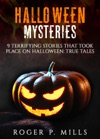 Halloween Mysteries 9 Terrifying Stories That Took Place On Halloween True Tales