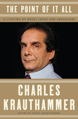 The Point of It All - Charles Krauthammer & Daniel Krauthammer book