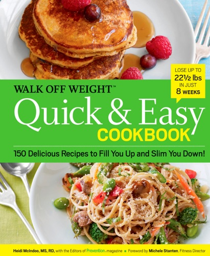 Heidi McIndoo MS RD LDN & The Editors of Prevention - Walk Off Weight Quick & Easy Cookbook