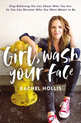 Girl, Wash Your Face - Rachel Hollis book