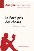 Le Parti pris des choses de Francis Ponge (Analyse de l'œuvre)