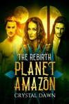 Planet Amazon The Rebirth Part 1