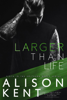 Alison Kent - Larger Than Life  artwork