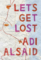 Adi Alsaid - Let's Get Lost artwork