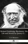 Richard Doddridge Blackmore His Life And Novels By Quincy G Burris - Delphi Classics Illustrated
