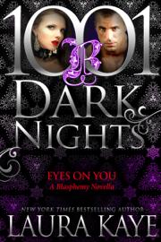 Eyes On You: A Blasphemy Novella book