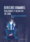 Derechos Humanos Realidades Y Desafos En Cuba