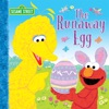The Runaway Egg Sesame Street