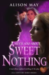 Much Ado About Sweet Nothing