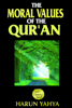 Harun Yahya - The Moral Values of the Qur'an artwork
