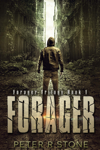 Forager (Forager - A Post Apocalyptic/Dystopian Trilogy)