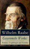Gesammelte Werke: Romane, Erzählungen und Novellen