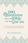 200 Questions About The Bible And The Quran A Comparison Of The Holy Books Showing Important Similarities And Differences