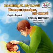 Goodnight, My Love! ¡Buenas noches, mi amor! (Bilingual Spanish children's book)