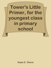 Tower's Little Primer, for the youngest class in primary school