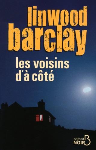Linwood Barclay - Les Voisins d'à côté