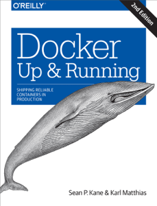 Docker: Up & Running - Sean P. Kane & Karl Matthias