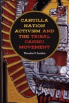 Cahuilla Nation Activism And The Tribal Casino Movement