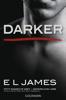 E L James - Darker - Fifty Shades of Grey. Gefährliche Liebe von Christian selbst erzählt Grafik