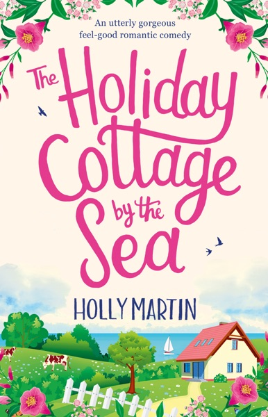The Holiday Cottage by the Sea - Holly Martin book cover