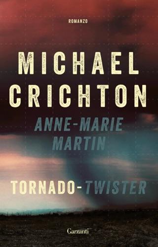 Michael Crichton & Anne-Marie Martin - Tornado Twister