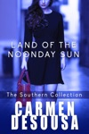 Land Of The Noonday Sun The Southern Collection