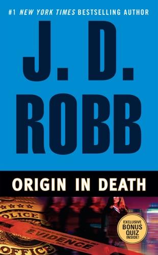 J. D. Robb - Origin In Death