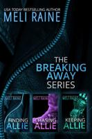 Meli Raine - The Breaking Away Series Boxed Set artwork