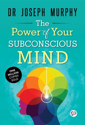The Power of Your Subconscious Mind - Joseph Murphy & GP Editors book