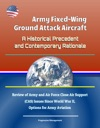 Army Fixed-Wing Ground Attack Aircraft A Historical Precedent And Contemporary Rationale - Review Of Army And Air Force Close Air Support CAS Issues Since World War II Options For Army Aviation