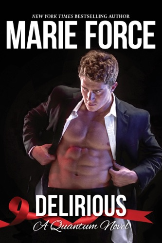 Delirious, Quantum Series, Book 6 - Marie Force - Marie Force