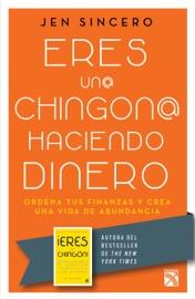 Eres un@ chingon@ haciendo dinero PDF Download