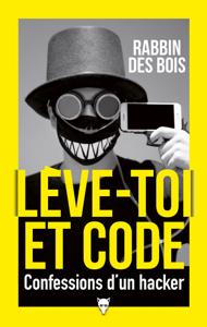 Lève-toi et code - Confessions d'un hacker La couverture du livre martien
