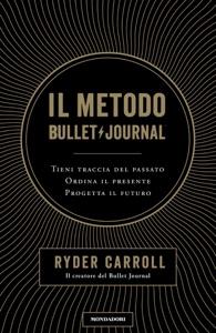 Il metodo Bullet Journal da Ryder Carroll