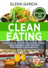 Clean Eating 70 Delicious And Nutritious Clean Eating Mediterranean Diet Recipes For Weight Loss And Health