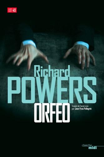 Richard Powers - Orfeo