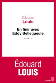 En finir avec Eddy Bellegueule Par En finir avec Eddy Bellegueule